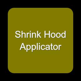 Shrink Hood Applicator
